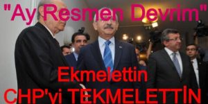 """ Ay Resmen Devrim"" Ekmelettin CHP'yi Tekmelettin"