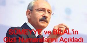 Kılıçdaroğlu Sümeyye ve Bilal'in  Numaralarını Açıkladı
