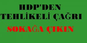 HDP'den sokağa çıkma çağrısı