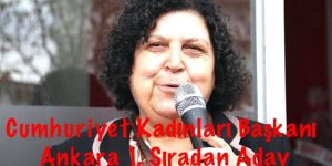 Cumhuriyet Kadınları Başkanı CHP Ankara 2. Bölge 1. Sıra
