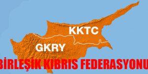 """Kıbrıs'ın Yeni Adı """" Birleşik Kıbrıs Federasyonu"""""""