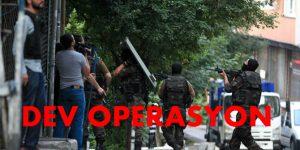 5 Bin Polisle Dev  Operasyon Yapılıyor