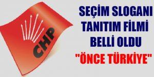 CHP'NİN  SEÇİM SLOGAN VE TANITIM FİLMİ BELLİ OLDU