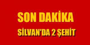 SİLVAN'DA 2 ŞEHİT