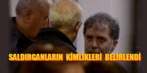 SALDIRGANLARIN KİMLİKLERİ BELİRLENDİ
