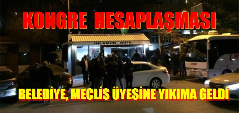 CHP Belediyesi CHP Meclis Üyesine Yıkıma Geldi