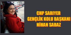 CHP SARIYER'DE GENÇLERİN BAŞKANI NİHAN SABAZ OLDU