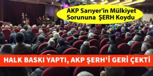 """""""Sarıyer'de Mülkiyet Sorunu""""VATANDAŞIN BASKISI ŞERH'İ GERİ ÇEKTİRDİ"""