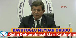 """Davutoğlu Şaşırdı! """" GELİN HEP BERABER DOKUNULMAZLIKLARI KALDIRALIM"""