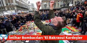 Savcı Doğruladı: Brüksel'deki İntihar Bombacıları 'El Bakraoui Kardeşler'
