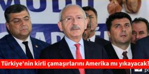 Türkiye'nin kirli çamaşırlarını Amerika mı yıkayacak?
