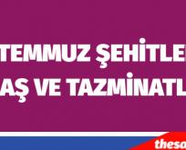 15 Temmuz Şehit Yakınlarına ödenecek tazminat açıklandı.