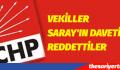 SARAY'IN DAVETİNİ REDDETTİLER