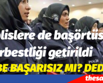 POLİS'TE BAŞÖRTÜSÜ SERBEST OLDU