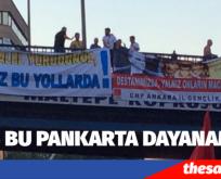ANKARADA POLİS BU PANKARTA DAYANAMADI