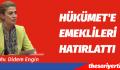 DİDEM ENGİN'DEN HÜKÜMET'E EMEKLİLERİ HATIRLATTI