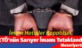 FETÖ'nün Sarıyer imamı tutuklandı