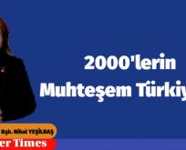 2000'lerin Muhteşem Türkiye'si