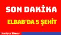 El Bab'ta saldırı: 5 şehit