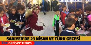 SARIYER'DE 23 NİSAN VE TÜRK GECESİ