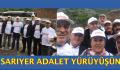 CHP SARIYER  ADALET YÜRÜYÜŞÜNDE