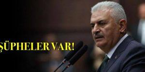 """BİNALİ YILDIRIM """" BAZI ŞÜPHELER VAR"""""""