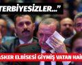 """""""ULAN TERBİYESİZLER…"""""""