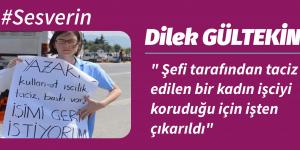 """"""" HABERİN VARMI """"DİLEK GÜLTEKİN NEDEN DİRENİYOR"""