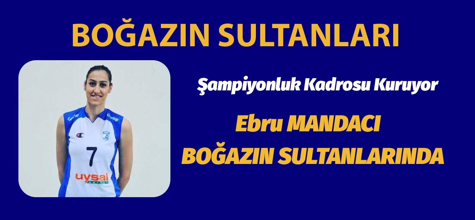 Ebru MANDACI BOĞAZIN SULTANLARINDA