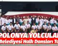 HALK DANSLARI TOPLULUĞU POLONYA GİDİYOR