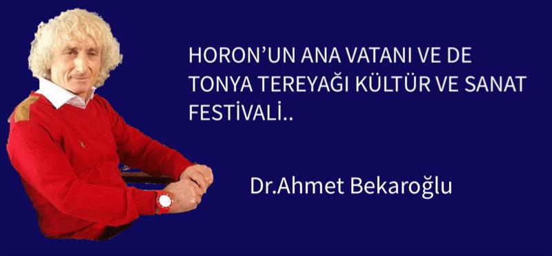 HORON'UN ANA VATANI VE DE TONYA TEREYAĞI KÜLTÜR VE SANAT FESTİVALİ..