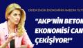 """""""AKP'NİN BETON EKONOMİSİ CAN ÇEKİŞİYOR!"""""""