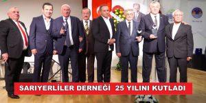 SARIYERLİLER DERNEGİ  25 YILINI KUTLADI