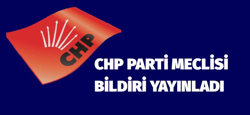 CHP PM. BİLDİRİ YAYINLADI