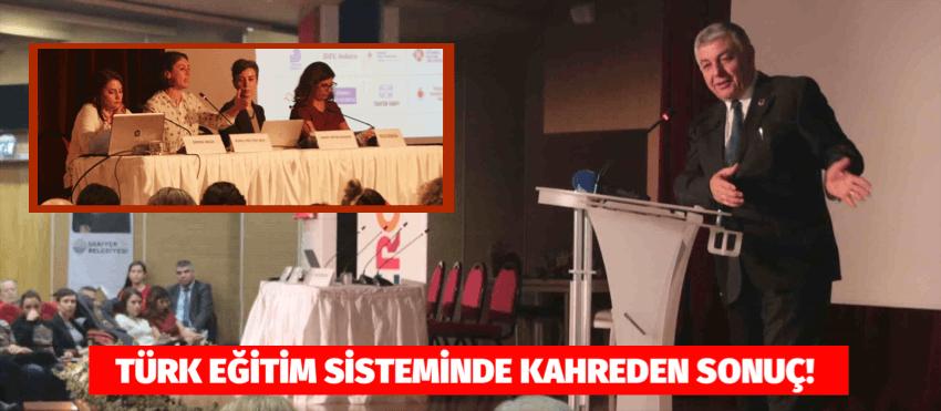 TÜRK EĞİTİM SİSTEMİNDE KAHREDEN SONUÇ!