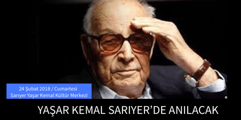 YAŞAR KEMAL SARIYER'DE ANILACAK