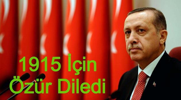 Erdoğan 1915 İçin Özür Diledi