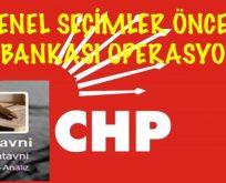 Genel Seçimler Öncesi CHP'ye İş Bankası Oyunu..