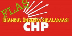 CHP İstanbul ÖNSEÇİM SIRLAMASI AÇIKLANDI