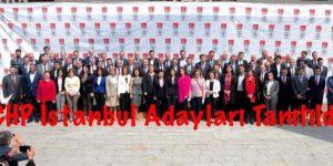 CHP İstanbul Adayları Tanıtıldı