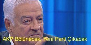 AKP Bölünecek, Yeni Bir parti Çıkacak