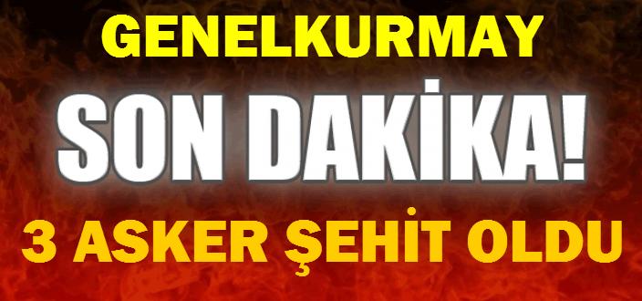 ŞIRNAK'TA 3 ASKER ŞEHİT OLDU