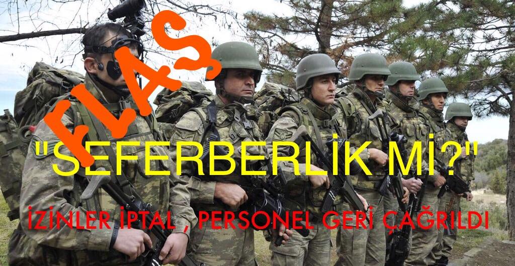 """TSK'DA """"İZİNLER İPTAL, PERSONEL GERİ ÇAĞRILDI"""""""