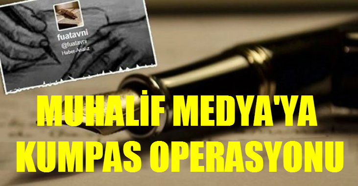 "FUAT AVNİ İDDİA EDİYOR "" Muhalif Medya'ya Kumpas Operasyonu"""