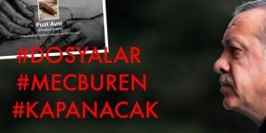 """""""FUAT AVNİ"""" DOSYALAR MECBUREN KAPANACAK"""