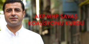 AKP-MHP SAVAŞ KOALİSYONU KURDU