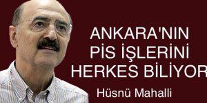 ANKARA'NIN PİS İŞLERİNİ HERKES BİLİYOR