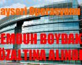 KAYSERİ'DE OPERASYON. MEMDUH BOYDAK GÖZALTINA ALINDI