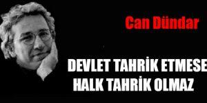DEVLET TAHRİK ETMESE, HALK TAHRİK OLMAZ