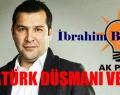 ATATÜRK DÜŞMANI VEKİL! İbrahim Balcı